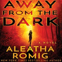 Away from the Dark - Erin deWard, Audible Studios, Aleatha Romig, Kevin T. Collins, David LeDoux