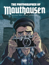 The Photographer of Mauthausen - Salva Rubio, Pedro Columbo