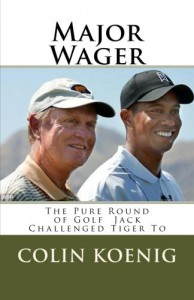 Major Wager: The Pure Round of Golf Jack Challenged Tiger To - Mr Colin Koenig