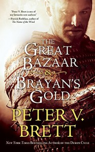 The Great Bazaar & Brayan's Gold - Peter V Brett
