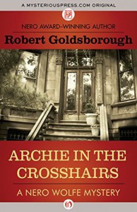 Archie in the Crosshairs (The Nero Wolfe Mysteries) - Robert Goldsborough