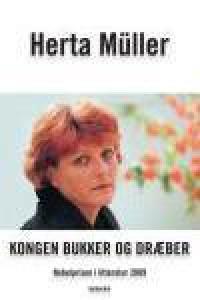 Kongen bukker og dræber - Herta Müller