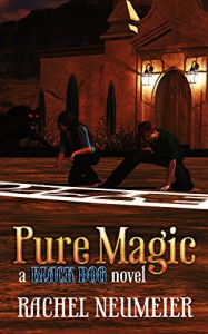 Pure Magic (Black Dog Book 3) - Rachel Neumeier