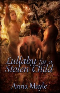Lullaby for a Stolen Child (Stolen Child Series, Book Two) - Anna Mayle