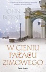 W cieniu Pałacu Zimowego - John Boyne