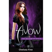 Avow (The Archers of Avalon, #3) - Chelsea Fine