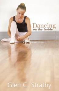 Dancing on the Inside - Glen C. Strathy