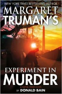 Experiment in Murder: A Capital Crimes Novel - Margaret Truman, Donald Bain