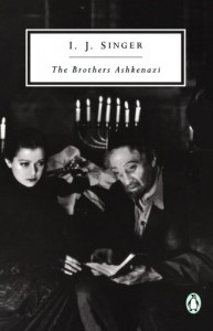 The Brothers Ashkenazi - Israel Joshua Singer, Irving Howe, Joseph Singer