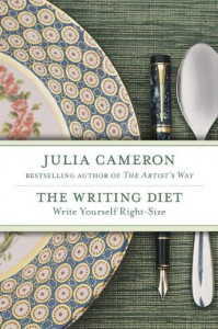 The Writing Diet: Write Yourself Right-Size - Julia Cameron