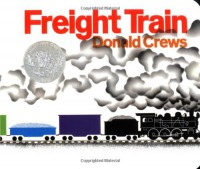 Freight Train Board Book (Caldecott Collection) - Donald Crews