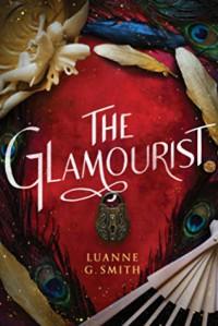 The Glamourist - Luanne G. Smith