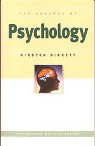 The Essence Of Psychology (Modern Belief) - Kirsten R. Birkett