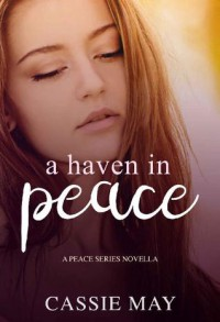 A Haven in Peace: A Peace Series Novella - Cassie May