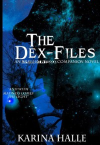 The Dex-Files - Karina Halle