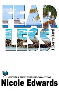 Fearless (Pier 70 Book 2) - Nicole Edwards