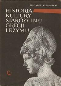 Historia Kultury Starożytnej Grecji i Rzymu - Kazimierz Kumaniecki