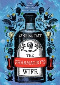The Pharmacist's Wife - Vanessa Tait