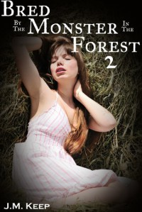 Bred by the Monster in the Forest 2 - J.M. Keep