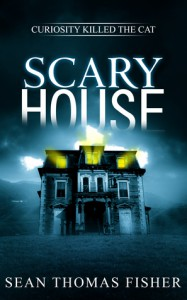 Scary House - Sean Thomas Fisher