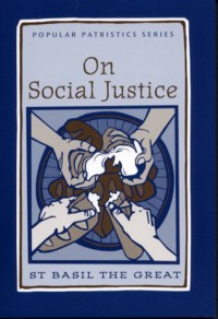 On Social Justice - Basil the Great, C. Paul Schroeder