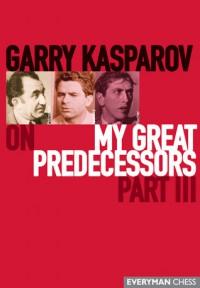 Garry Kasparov on My Great Predecessors, Part 3 - Garry Kasparov