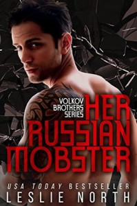 Her Russian Mobster (The Volkov Brothers Series Book 3) - Leslie North