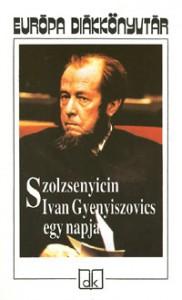 Ivan Gyenyiszovics egy napja - Aleksandr Solzhenitsyn, Alekszandr Szolzsenyicin, Wessely Gábor