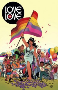 Love is Love: Exclusive Digital Edition - Sarah Gaydos, Jamie S. Rich