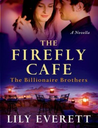 The Firefly Cafe - Lily Everett