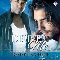 Deliver Me - Remmy Duchene, Paul Morey