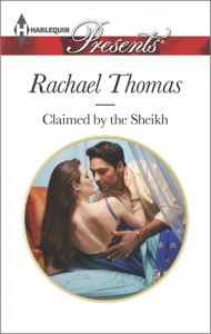 Claimed by the Sheikh - Rachael Thomas