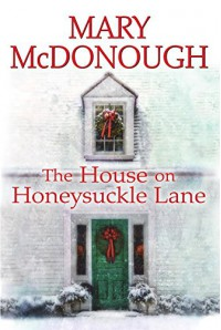 The House on Honeysuckle Lane (An Oliver's Well Novel) - Mary McDonough