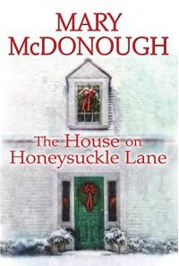 The House on Honeysuckle Lane (An Oliver's Well Novel) - Mary McDonough