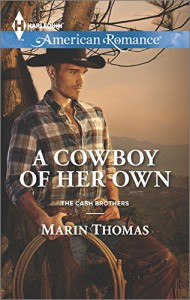 A Cowboy of Her Own (Harlequin American RomanceThe Cash Brothers) - Marin Thomas