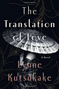 The Translation of Love: A Novel - Lynne Kutsukake