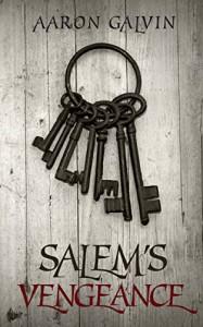 Salem's Vengeance (Vengeance Trilogy Book 1) - Aaron Galvin