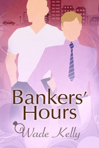 Bankers' Hours - Wade Kelly