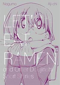 Let's Eat Ramen and Other Doujinshi Short Stories - Nagumo, Aji-Ichi, Nagumo