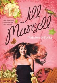 Paixões à Solta - Jill Mansell