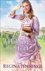 Holding the Fort  - Regina Jennings