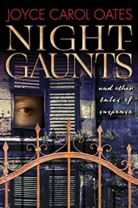 Night-Gaunts and Other Tales of Suspense - Joyce Carol Oates