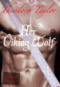 Her Viking Wolf - Theodora Taylor