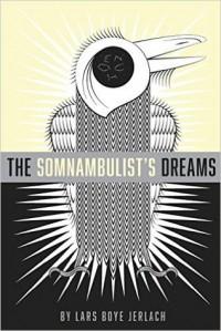 The Somnambulist's Dreams - Lars Boye Jerlach