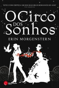 O Circo dos Sonhos - Erin Morgenstern, Maria da Fé Peres