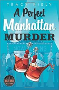 A Perfect Manhattan Murder (A Nic & Nigel Mystery) - Tracy Kiely
