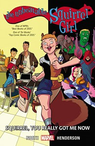 The Unbeatable Squirrel Girl Vol. 3: Squirrel, You Really Got Me Now - Erica Henderson, Ryan North