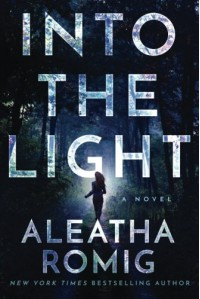 Into the Light (The Light Series) - Aleatha Romig