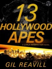13 Hollywood Apes: A Layla Remington Mystery - Gil Reavill