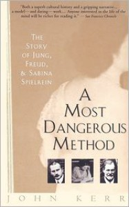 A Most Dangerous Method: The Story of Jung, Freud & Sabina Spielrein - John Kerr, Peter Dimock